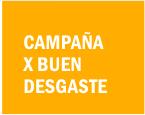 Campaña x Buen Desgaste